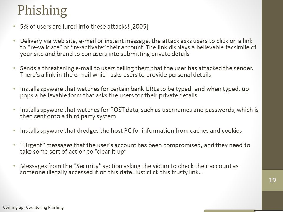 Phishing 19 5% of users are lured into these attacks! [2005]